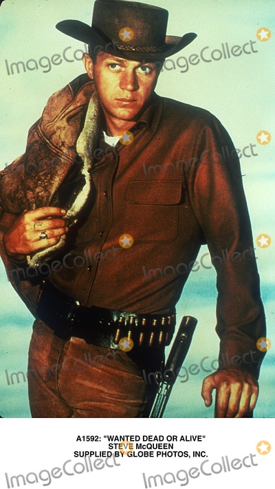 Steve Mcqueen Photo -  Wanted Dead or Alive Steve Mcqueen Supplied by Globe Photos Inc